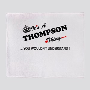 THOMPSON thing, you wouldn't underst Throw Blanket