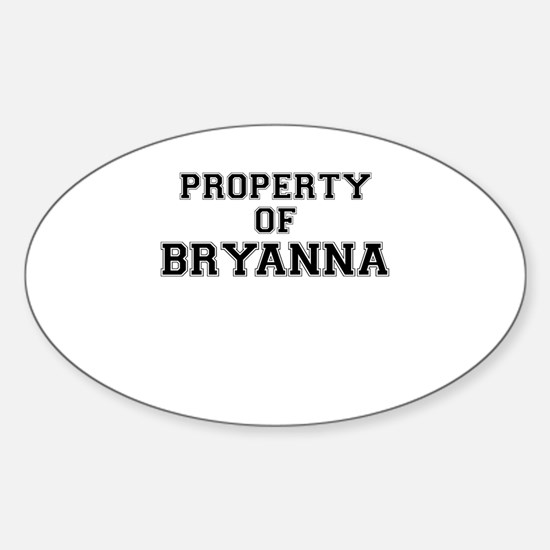 Property of BRYANNA Decal
