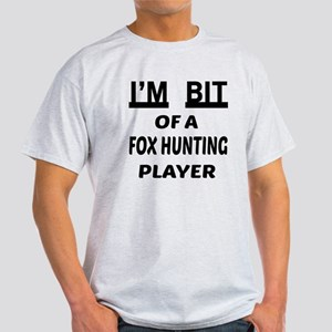 I'm bit of a Fox Hunting player Light T-Shirt