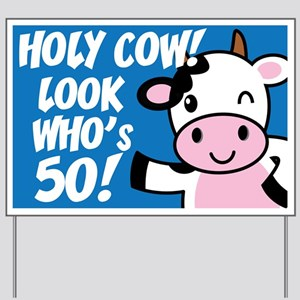 Holy Cow! Look Who's 50! Yard Sign