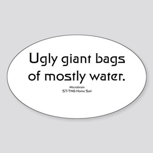 Ugly giant bags... Oval Sticker
