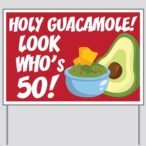 Holy Guacamole! Look Who's 50! Yard Sign
