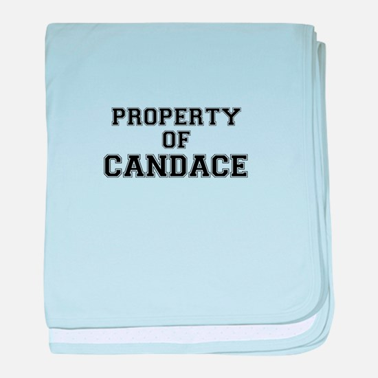Property of CANDACE baby blanket