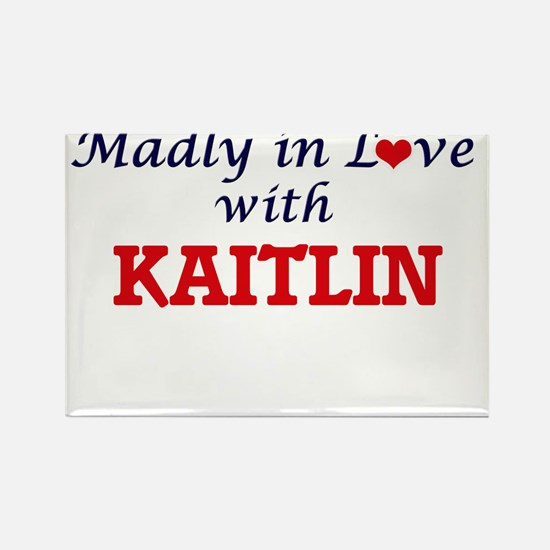Madly in Love with Kaitlin Magnets