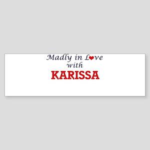 Madly in Love with Karissa Bumper Sticker