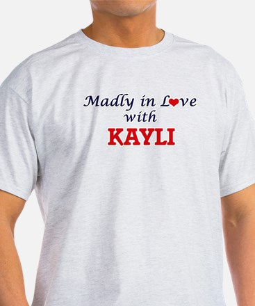 Madly in Love with Kayli T-Shirt