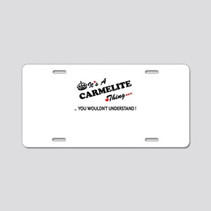 CARMELITE thing, you wouldn Aluminum License Plate