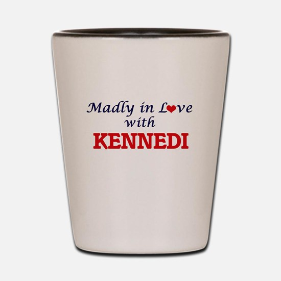Madly in Love with Kennedi Shot Glass