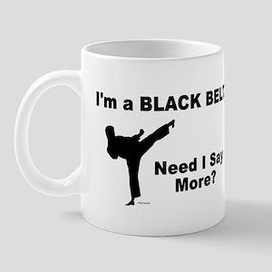 Need I Say More? Mug