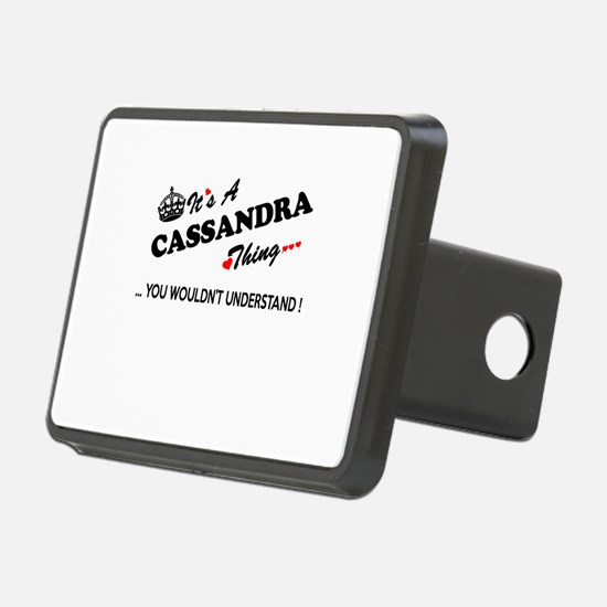CASSANDRA thing, you would Hitch Cover