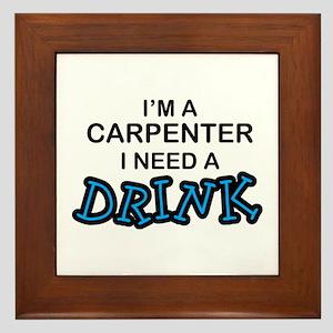 Carpenter Need Drink Framed Tile
