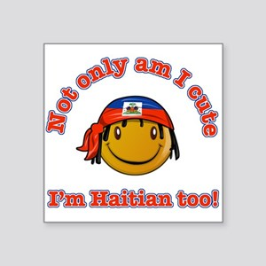 Not only am I cute Im haitian too Sticker