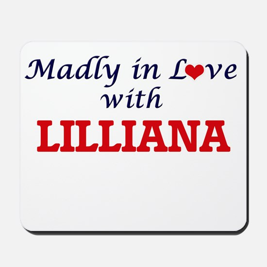Madly in Love with Lilliana Mousepad