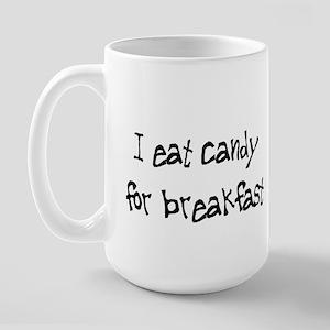 I Eat Candy For Breakfast Large Mug