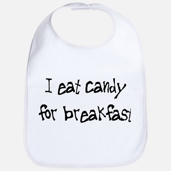 I Eat Candy For Breakfast Bib