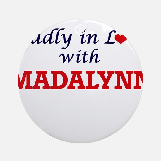 Madly in Love with Madalynn Round Ornament