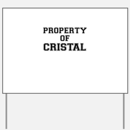 Property of CRISTAL Yard Sign
