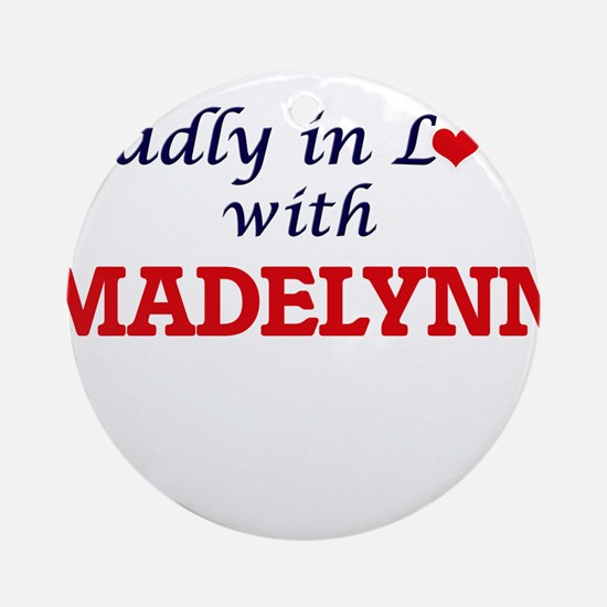 Madly in Love with Madelynn Round Ornament