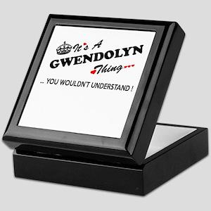 GWENDOLYN thing, you wouldn't underst Keepsake Box