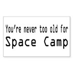 Never Too Old for Space Camp Sticker (Rectangle)