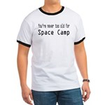 Never Too Old for Space Camp Ringer T