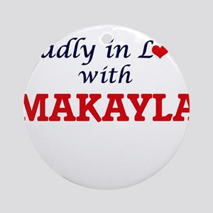 Madly in Love with Makayla Round Ornament