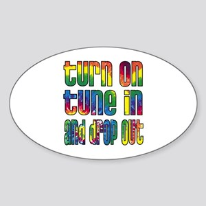 Turn on, Tune in, Drop out Oval Sticker