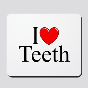 """I Love (Heart) Teeth"" Mousepad"