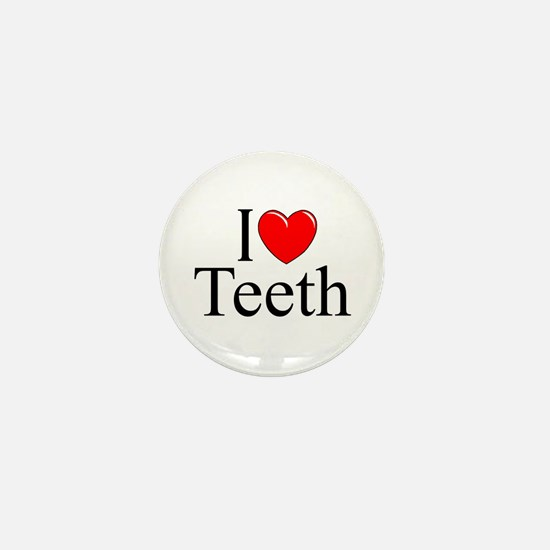 """I Love (Heart) Teeth"" Mini Button"