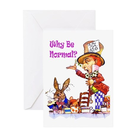 WHY BE NORMAL? Greeting Card