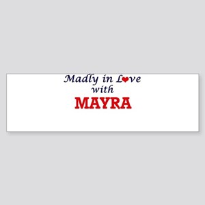 Madly in Love with Mayra Bumper Sticker