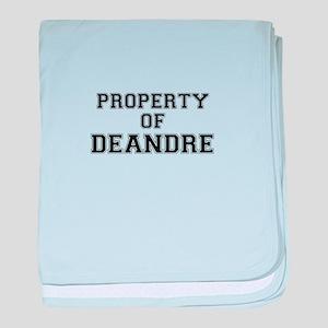 Property of DEANDRE baby blanket