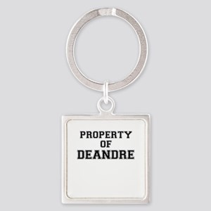 Property of DEANDRE Keychains