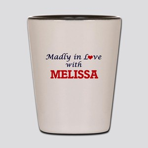 Madly in Love with Melissa Shot Glass