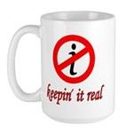 Keepin' It Real Large Mug