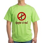 Keepin' It Real Green T-Shirt