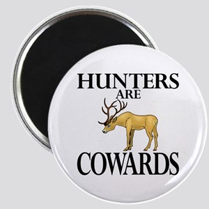 Hunters are cowards Magnet