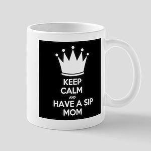 Keep Calm and Have a Sip Mom Mug