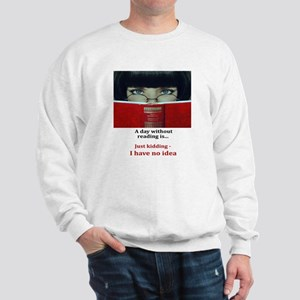 A day without reading Sweatshirt