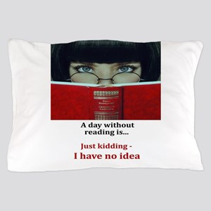 A day without reading Pillow Case