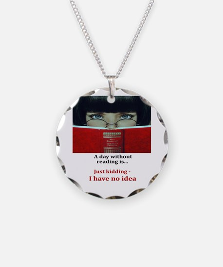 A day without reading Necklace Circle Charm