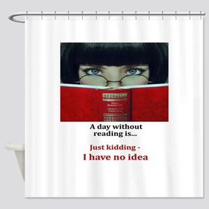 A day without reading Shower Curtain