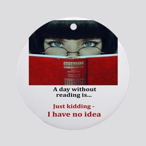A day without reading Round Ornament