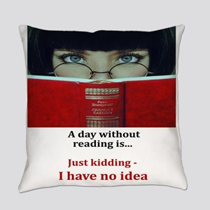A day without reading Everyday Pillow