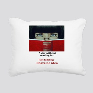 A day without reading Rectangular Canvas Pillow