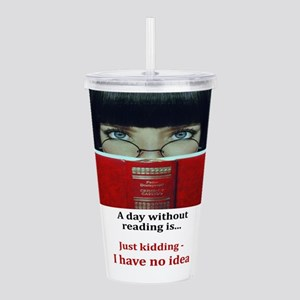 A day without reading Acrylic Double-wall Tumbler