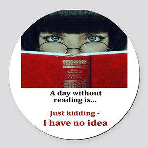 A day without reading Round Car Magnet