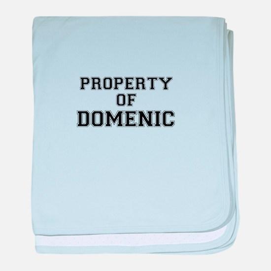 Property of DOMENIC baby blanket