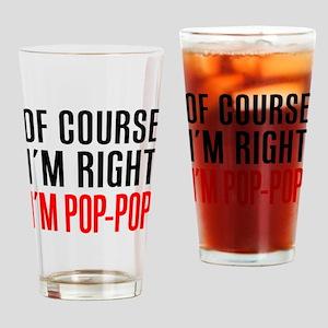 I'm Right Pop-Pop Drinkware Drinking Glass