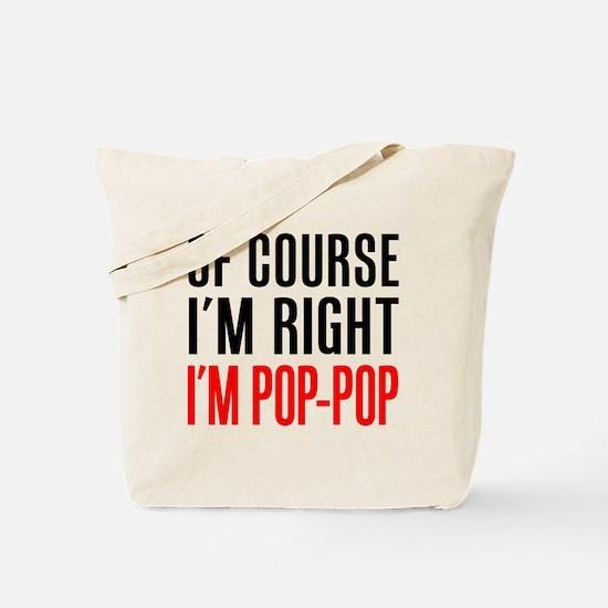 I'm Right Pop-Pop Drinkware Tote Bag